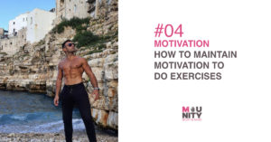 How to maintain motivation to do exercises